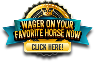 Click here to wager on your favorite horse now!